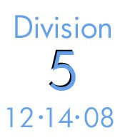 Division 5: 12-14-08
