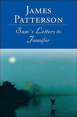 "James Patterson ""Sam's Letters to Jennifer"" Hardback Book"