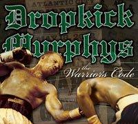 The Wariors Code- By Dropkick Murphys (US)