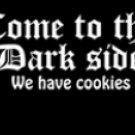 COME TO THE DARK SIDE WE HAVE COOKIES NEW BLACK T-SHIRT