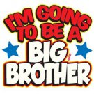 I'M GOING TO BE A BIG BROTHER NEW KIDS T-SHIRT