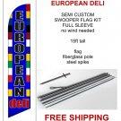 EUROPEAN DELI flag kit full sleeve swooper flag banner 15ft tall restaurant