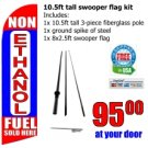 NON ETHANOL FUEL SOLD HERE 10.5 ft tall swooper flag kit