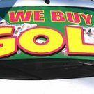WE BUY GOLD windshield advertising banner sign