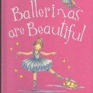 """Ballerinas are Beautiful"" Hardcover Book"