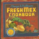 Chevy's & Rio Bravo Fresh Mex Cookbook