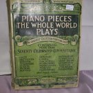 Piano Pieces the Whole World Plays  Vintage  Rare out of print