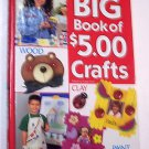 Big Book of $5.00 Crafts by Laura Scott (2001)