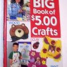 Big Book of $5.00 Crafts by Laura Scott (2001)