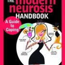The Modern Neurosis Handbook A guide to Coping