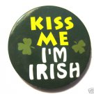 St Patricks Day Pin Kiss me Im Irish