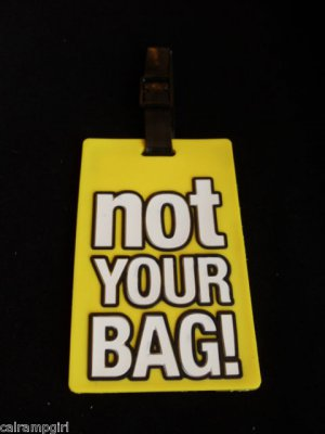 Yellow Not your Bag Luggage Tag