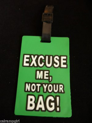 Green Excuse Me, Not your Bag Luggage Tag