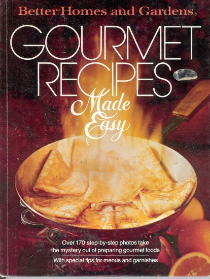 Better Homes and Gardens Cookbook Gourmet Recipes