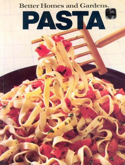 Better Homes and Gardens Pasta Cookbook