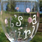 It's A Girl Baby Hand Painted Wine Glass