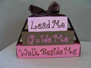 Lead Me Guide Me Walk Beside Me Wood Stackers
