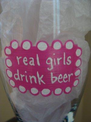 Real Girls Drink Beer Hand Painted Pilsner Beer Glass