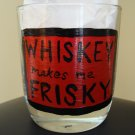Whiskey Makes Me Frisky Hand Painted Lowball Glass