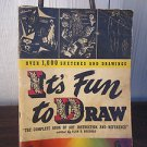 It&#39;s Fun To Draw  Edited By Alan D. Bororad 1944