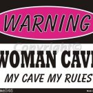 Warning Woman Cave My Cave My Rules Pink Metal Parking Sign