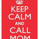 Keep Calm and Call Mom Red  Crown Metal Parking Sign Made n USA