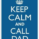 Keep Calm and Call Dad Blue Crown Metal Parking Sign Made n USA