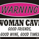 Warning Woman Cave Good Friends Good Wine Good Times Pink Metal Parking Sign