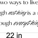 There is only two way to live your life vinyl wall decal quote
