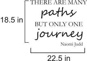 There are many paths Naomi Judd vinyl wall decal Quote