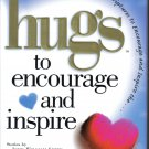 Hugs to Encourage and Inspire