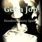 I NEED A JOB ! Money spell by The Real Witches