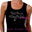 He Put a Ring On It - Iron on Rhinestone - Junior Black TANK TOP - Pick Size S-3XL - Bride Shirt