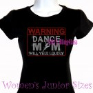 WARNING - Dance Mom - Iron on Rhinestone - Junior Fitted Black T-Shirt -Pick Size S-3XL