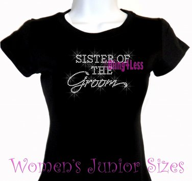 Sister of the Groom - Iron on Rhinestone - Junior Fitted Black T-Shirt - Pick Size S-3XL - Bride