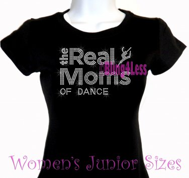 The Real Moms of - DANCE - Iron on Rhinestone - Junior Fitted Black T-Shirt - Sports Mom Top