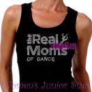 The Real Moms of - DANCE - Iron on Rhinestone - Junior Black TANK TOP - Sports Mom Shirt