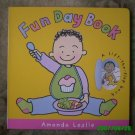 Fun Day Book - A Lift The Flap Book by Amanda Leslie