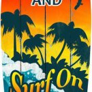 Keep Calm Surf On Metal Novelty Surf Board Sign