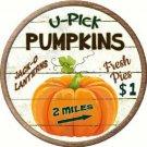 U Pick Pumpkins Novelty Metal Circular Sign