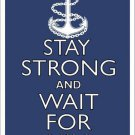 Stay Strong And Wait for Him Navy Metal Novelty Parking Sign
