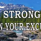 Be Stronger Than Your Excuses Nature Scene Photo License Plate