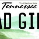 Bad Girl Tennessee Novelty Metal License Plate