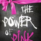 The Power Of Pink Breast Cancer Metal Novelty Parking Sign