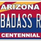 Arizona Centennial Badass Ride Metal Novelty License Plate