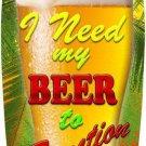 I Need My Beer Metal Novelty Surf Board Sign