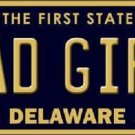 Bad Girl Delaware Novelty Metal License Plate