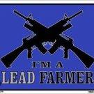 I'm A Lead Farmer Metal Novelty Parking Sign