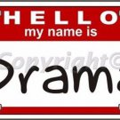 Hello My Name is Drama Vanity Metal Novelty License Plate