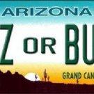 Arizona Az Or Bust Novelty Metal License Plate